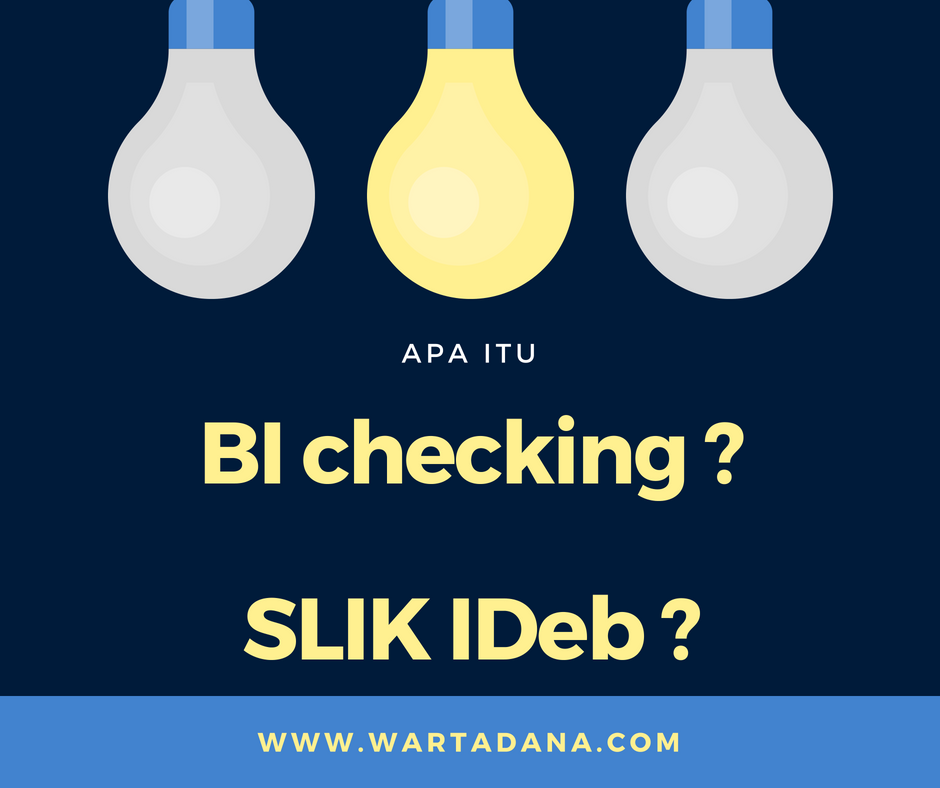 APA ITU BI CHECKING SLIK IDEB