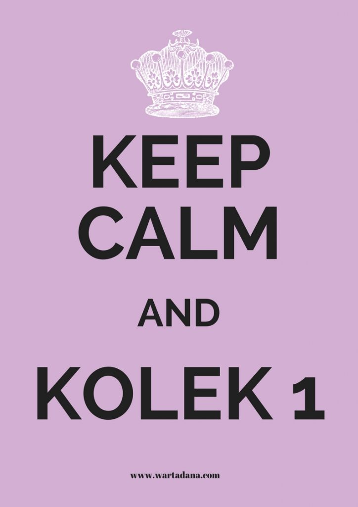 KEEP CALM AND KOLEK 1