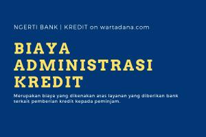 biaya administrasi kredit