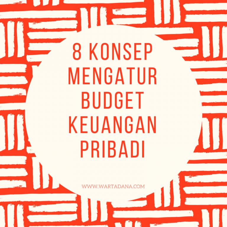 8 KONSEP MENGATUR BUDGET KEUANGAN PRIBADI (khusus perempuan single bekerja)