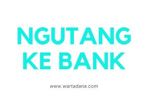 MEMANFAATKAN KARTU KREDIT UNTUK NGUTANG KE BANK