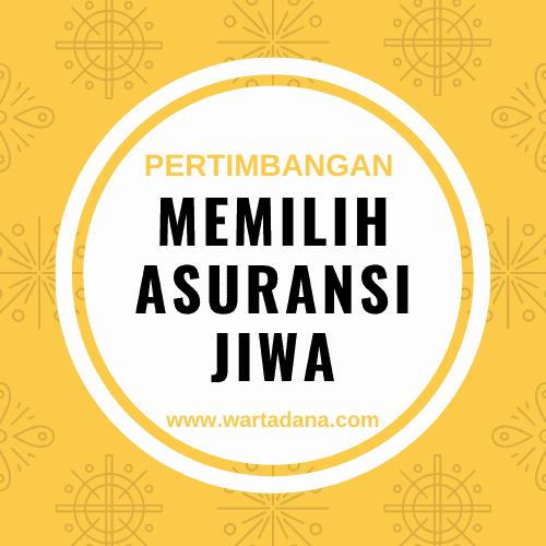 MEMILIH ASURANSI JIWA – 3 PERTIMBANGAN DI AWAL