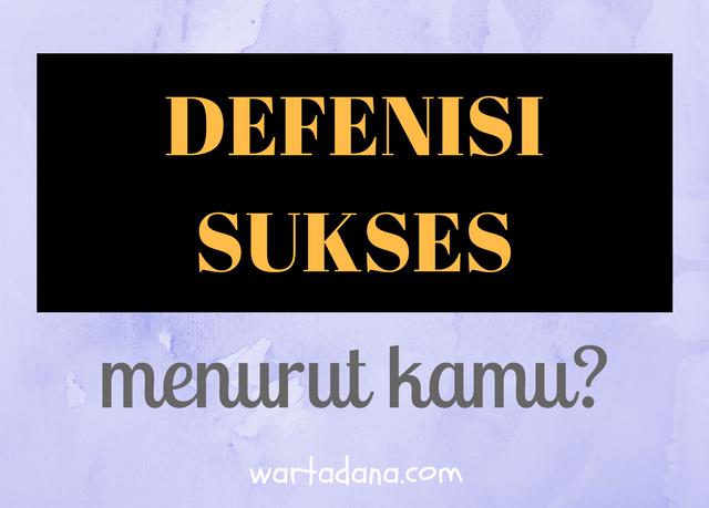 Apakah Defenisi Sukses Menurut Kamu?