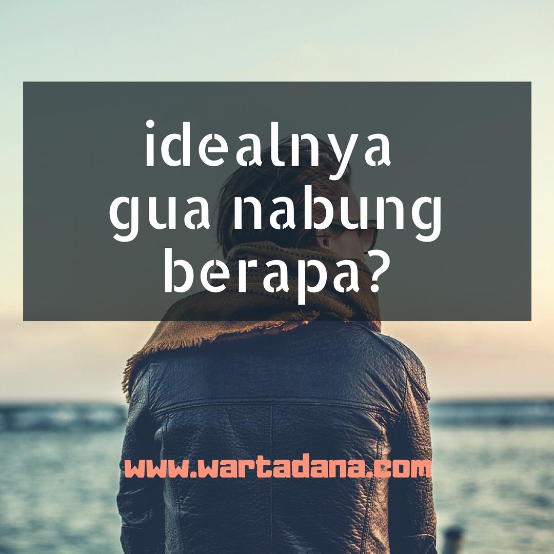 IDEALNYA GUA NABUNG BERAPA