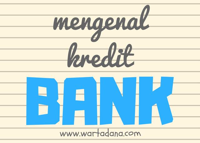 MENGENAL KREDIT BANK
