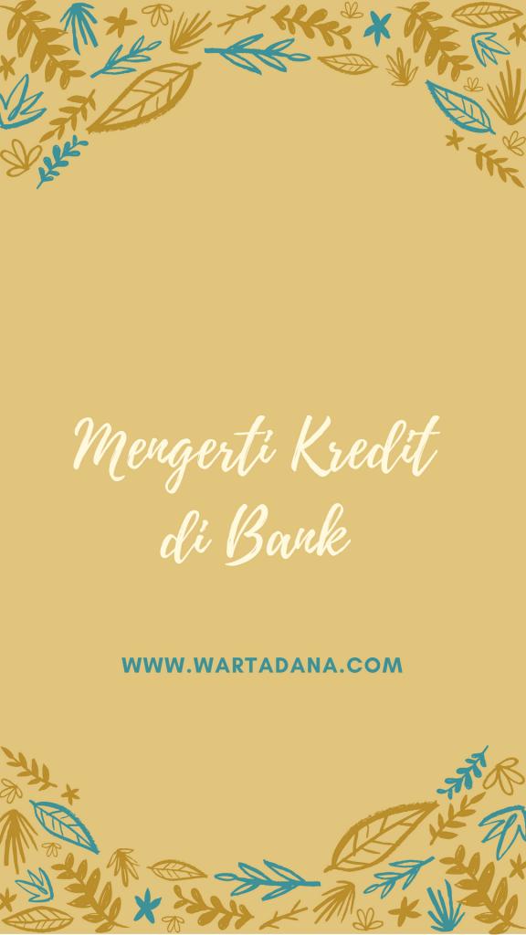 MENGENAL KREDIT DI BANK