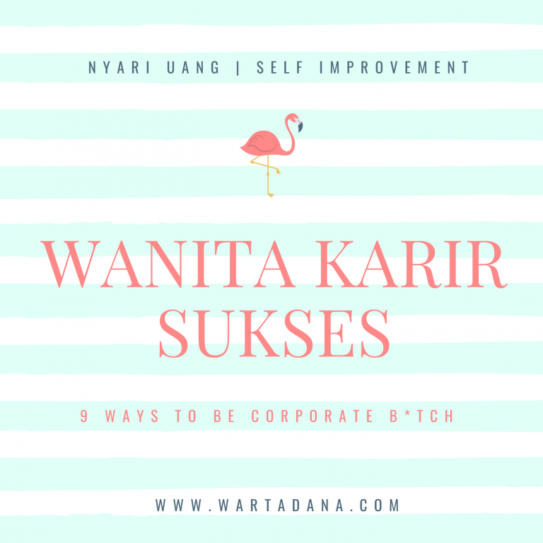 WANITA KARIR SUKSES – 9 WAYS TO BE CORPORATE B*TCH