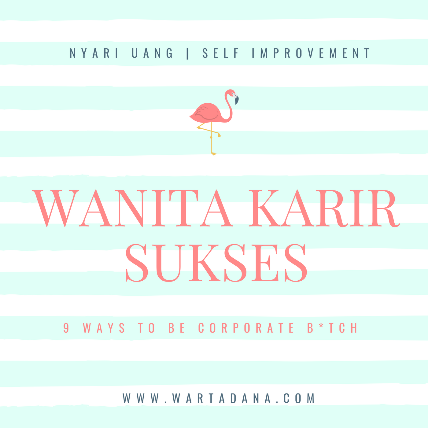 WANITA KARIR SUKSES - 9 WAYS TO BE CORPORATE B*TCH