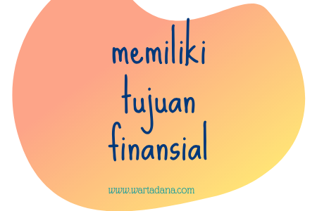 memiliki tujuan finansial