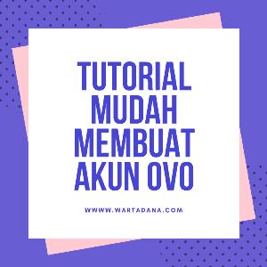 TUTORIAL MUDAH MEMBUAT AKUN OVO (Step by Step)