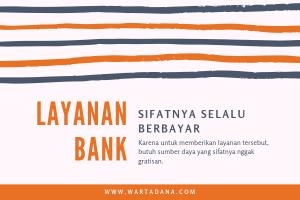 layanan bank pasti berbayar