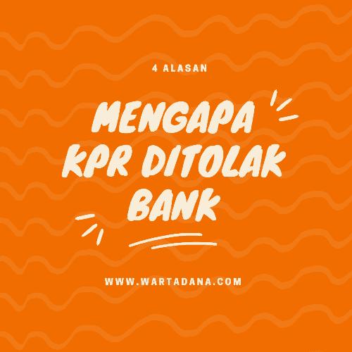 4 ALASAN MENGAPA KPR DITOLAK BANK