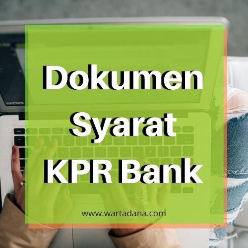 DOKUMEN SYARAT KPR BANK