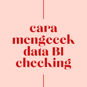CARA MENGECEK DATA BI CHECKING