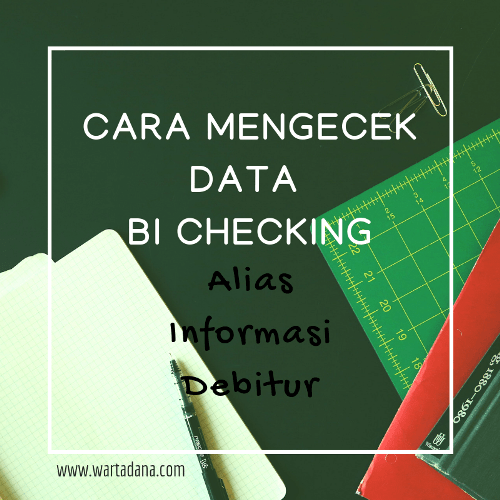 CARA MENGECEK DATA BI CHECKING