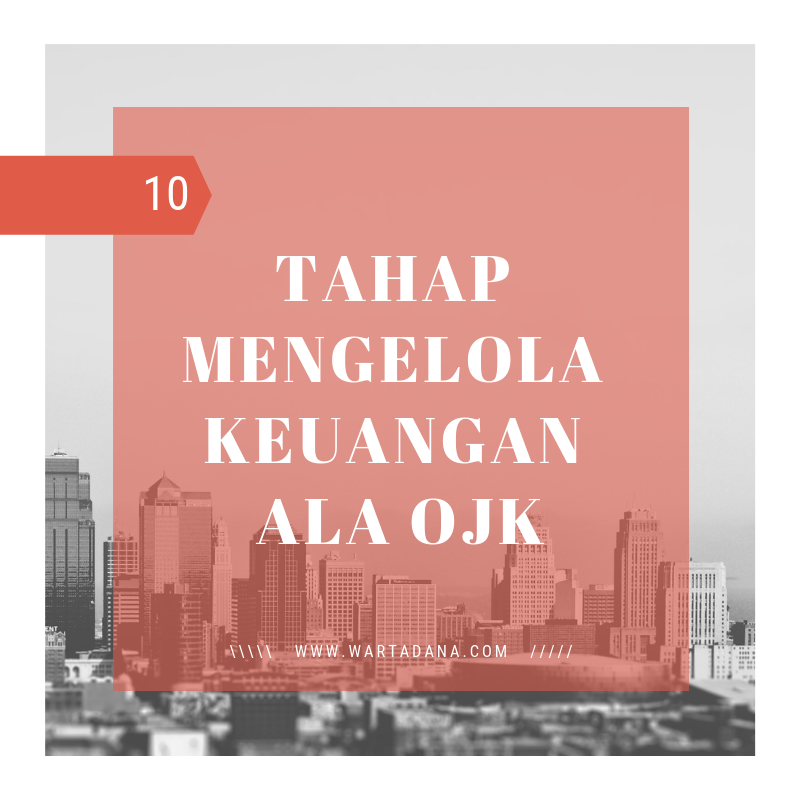 10 TAHAP MENGELOLA KEUANGAN ALA OJK