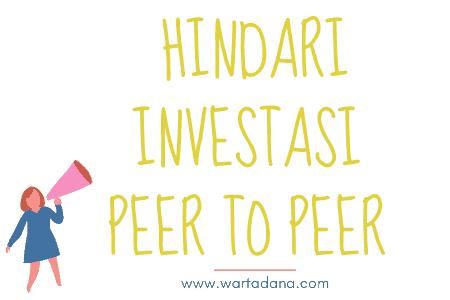 hindari investasi peer to peer