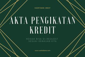 Klausul Akta Pengikatan Kredit