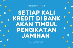 Pengikatan Jaminan Kredit di Bank