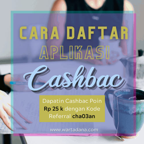 CARA MEMBUAT AKUN CASHBAC (Review + Kode Referral Cashbac CHA03AN)