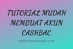 TUTORIAL MEMBUAT AKUN CASHBAC
