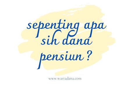 sepenting apakah dana pensiun