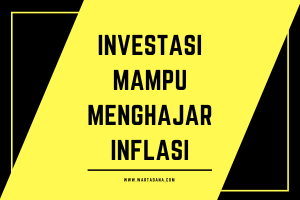 INVESTASI MAMPU MENGHAJAR INFLASI