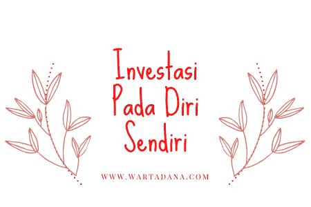 investasi pada diri sendiri