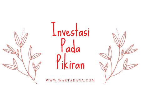 investasi pada pikiranmu