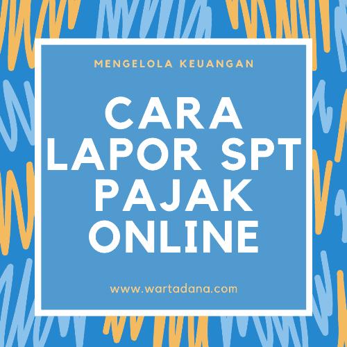 CARA LAPOR SPT PAJAK ONLINE – MUDAH PAKE HP DOANG