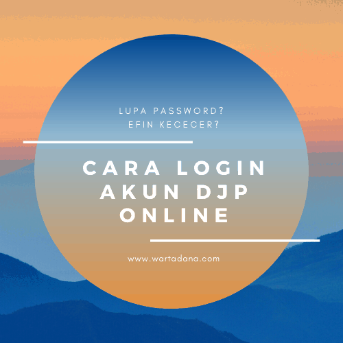 CARA LOGIN AKUN DJP ONLINE (lupa password / EFIN kececer)