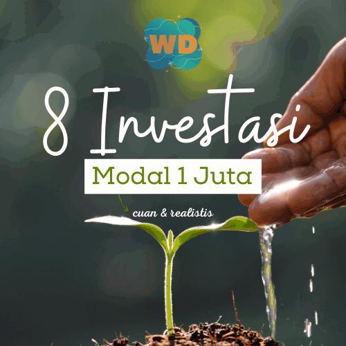 8 INVESTASI MODAL 1 JUTA (Update 2021)