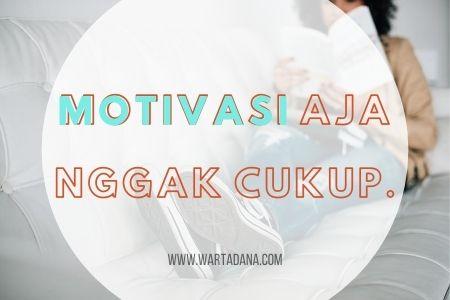 bukan motivasi