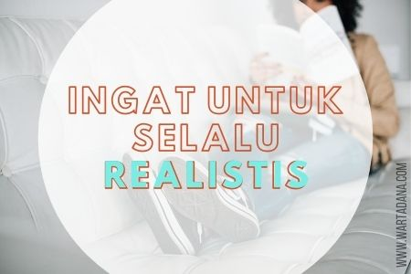 selalu realistis