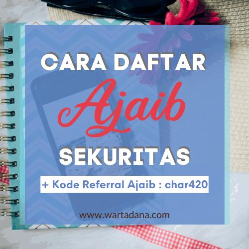 CARA DAFTAR AJAIB SEKURITAS (Review+ Kode Referral Ajaib)