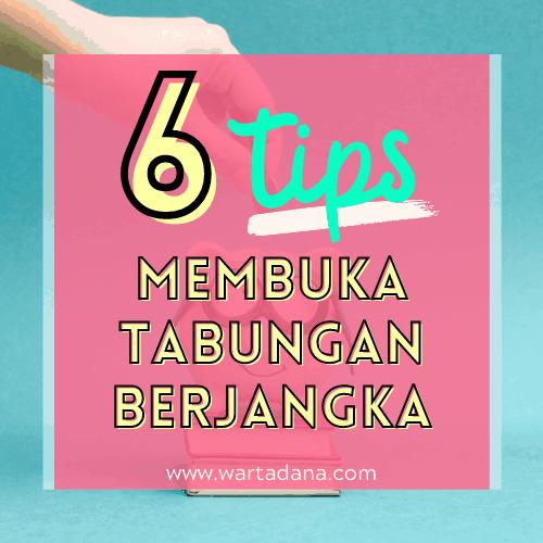 6 TIPS MEMBUKA TABUNGAN BERJANGKA (Ngasih Manfaat Finansial)