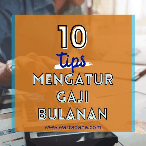10 TIPS MENGATUR GAJI BULANAN (Ampuh & Mudah Diterapin)