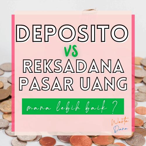 DEPOSITO vs REKSADANA PASAR UANG – Mana Lebih Baik?