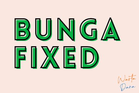 bunga fixed