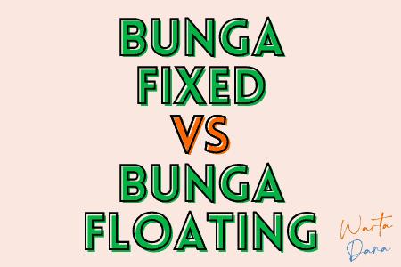 bunga fixed floating