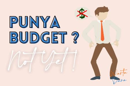 nggak ada budget