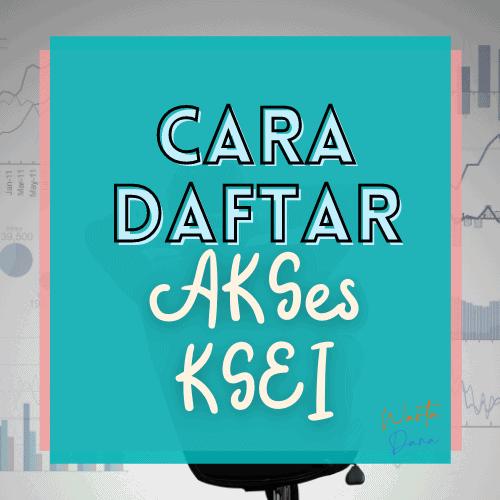 CARA DAFTAR AKSES KSEI (Investor Wajib Daftar!)