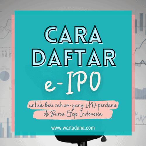CARA DAFTAR E-IPO Untuk Beli Saham IPO