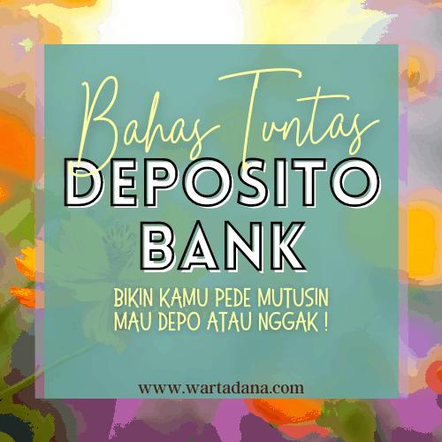 DEPOSITO BANK – Semua Yang Perlu Kamu Tahu!