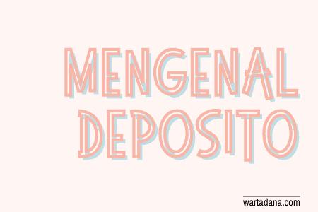 mengenal deposito